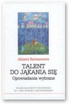 Bacharewicz Alhierd, Talent do jąkania się