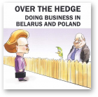Over the Hedge Doing Business in Belarus and Poland