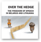 Over the Hedge The Freedom of Speech in Belarus and Lithuania