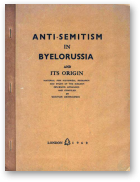 Anti-semitism in Byelorussia and its origin